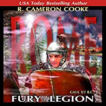 Rome: Fury of the Legion: Sword of the Legion (       UNABRIDGED) by R. Cameron Cooke Narrated by Tim Campbell