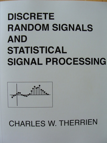 Discrete Random Signals and Statistical Signal Processing Therrien