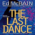 The Last Dance (       ABRIDGED) by Ed McBain Narrated by Ed McBain