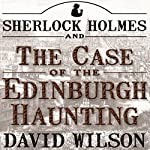 Sherlock Holmes and the Case of the Edinburgh Haunting | David Wilson