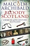 Bloody Scotland: Crime in 19th Centur...