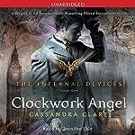 Clockwork Angel: The Infernal Devices, Book 1 | Cassandra Clare