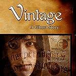 Vintage: A Ghost Story | Steve Berman