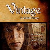 Vintage: A Ghost Story | [Steve Berman]