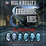 Bill O'Reilly's Legends and Lies: The Patriots | Bill O'Reilly,David Fisher
