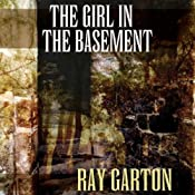 The Girl in the Basement | [Ray Garton]