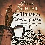 Das Haus in der Löwengasse   Petra Schier