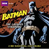 The Batman: Lazarus Syndrome (BBC Audio)by Dirk Maggs