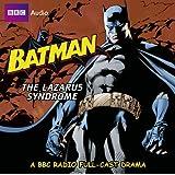 The Batman: Lazarus Syndrome (BBC Audio)by Dirk Maggs