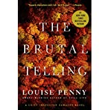 The Brutal Telling: A Chief Inspector Gamache Novel (A Chief Inspector Gamache Mystery Book 5) ~ Louise Penny