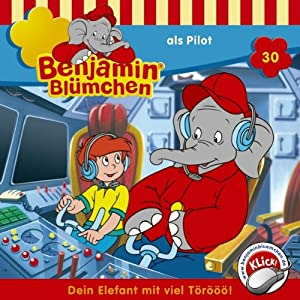 Benjamin als Pilot (Benjamin Blümchen 30) Hörspiel