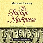 The Savage Marquess: The Royal Ambition Series, Vol. 2   M. C. Beaton