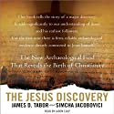 The Jesus Discovery: The New Archaeological Find That Reveals the Birth of Christianity (       UNABRIDGED) by Simcha Jacobovici, James D. Tabor Narrated by Jason Culp