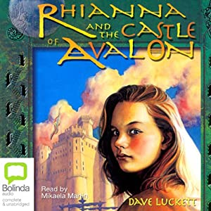 Rhianna and the Castle of Avalon: Rhianna Trilogy | [Dave Luckett]