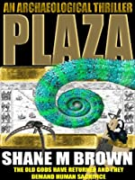 PLAZA: An Archaeological Thriller (English Edition)