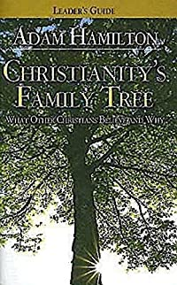 Christianity's Family Tree: What Other Christians Believe and Why - Leader's Guide download ebook