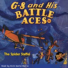 G-8 and His Battle Aces #13, October 1934: The Spider Staffel (       UNABRIDGED) by Robert J. Hogan Narrated by Nick Santa Maria