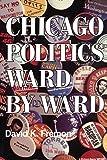 Chicago Politics Ward by Ward (Illinois)