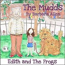 Edith and the Frogs: The Mudds (       UNABRIDGED) by Barbara Allen Narrated by Bernard Cribbins, Mark Benton, Ulani Seaman, Wayne Forester, Jill Shilling, Ben Cowling