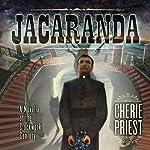 Jacaranda: A Novella of the Clockwork Century | Cherie Priest