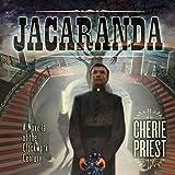 Jacaranda: A Novella of the Clockwork Century