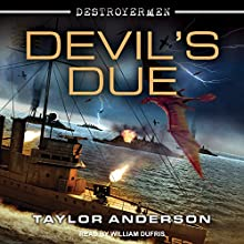 Devil's Due: Destroyermen, Book 12 Audiobook by Taylor Anderson Narrated by William Dufris