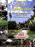 The New Create an Oasis with Greywater: Choosing, Building and Using Greywater Systems - Includes Branched Drains