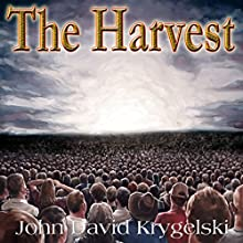 The Harvest (       UNABRIDGED) by John David Krygelski Narrated by John David Krygelski