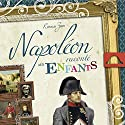 Napoléon raconté aux enfants Audiobook by Ronald Zins Narrated by Ronald Zins