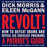 Revolt!: How to Defeat Obama and Repeal His Socialist Programs | Dick Morris,Eileen McGann