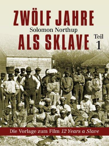 Solomon Northup - Zwölf Jahre als Sklave - 12 Years A Slave (Teil 1)
