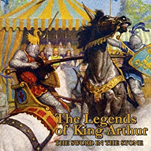 The Legends of King Arthur: The Sword In The Stone | [James Knowles]