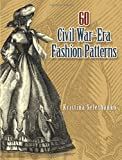 61z3OWKA8XL. SL160  60 Civil War Era Fashion Patterns (Dover Fashion and Costumes)