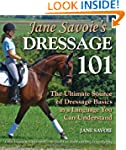 Jane Savoie's Dressage 101: The Ultim...