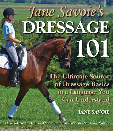 Jane Savoie s Dressage 101 The Ultimate Source of Dressage