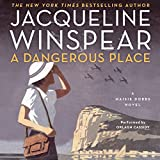 A Dangerous Place: Maisie Dobbs Mysteries, Book 11