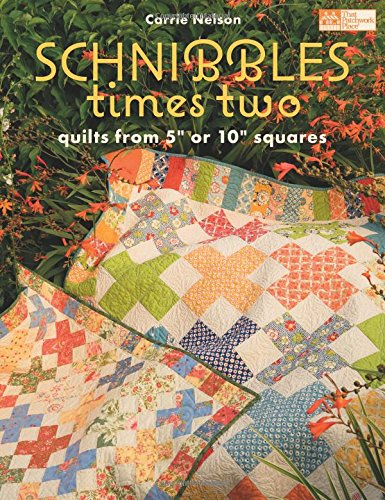 Schnibbles Times Two: Quilts from 5