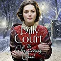 The Christmas Card Audiobook by Dilly Court Narrated by Annie Aldington