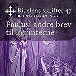 Paulus' andre brev til korinterne (Bibel2011 - Bibelens skrifter 47 - Det Nye Testamentet)    KABB
