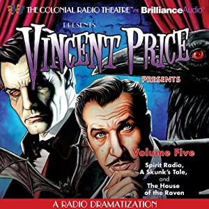 Vincent Price Presents, Volume Five: Three Radio Dramatizations | [M. J. Elliott, Deniz Cordell]