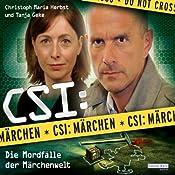 CSI: Märchen: Die Mordfälle der Märchenwelt | Oliver Versch, Roland Griem, Dominik Kapahnke