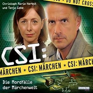 CSI: Märchen: Die Mordfälle der Märchenwelt Hörbuch