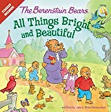 img - for The Berenstain Bears: All Things Bright and Beautiful (Berenstain Bears/Living Lights) book / textbook / text book