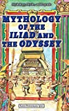 img - for Mythology of the Iliad and the Odyssey (Mythology, Myths, and Legends) book / textbook / text book