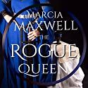 The Rogue Queen Audiobook by Marcia Maxwell Narrated by Anne Matthews