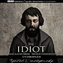 The Idiot Audiobook by Fyodor Dostoevsky Narrated by Alastair Cameron
