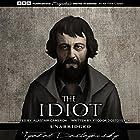 The Idiot Hörbuch von Fyodor Dostoevsky Gesprochen von: Alastair Cameron