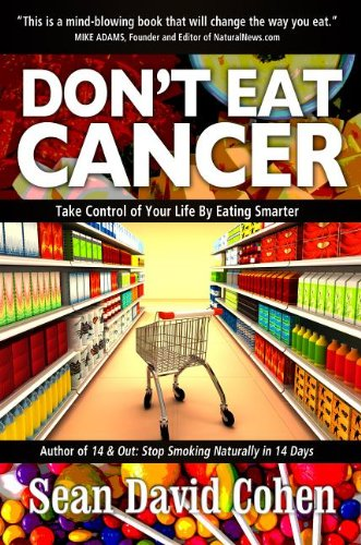 Don't Eat Cancer: Modern Day Cancer Prevention: Sean David Cohen: 9781940192246: Amazon.com: Books