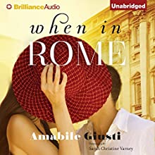 When in Rome Audiobook by Amabile Giusti Narrated by Cassandra Campbell