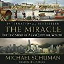 The Miracle: The Epic Story of Asia's Quest for Wealth (       UNABRIDGED) by Michael Schuman Narrated by Fred Stella